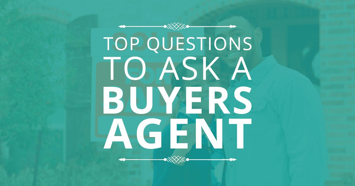 Top questions to ask a buyer agent